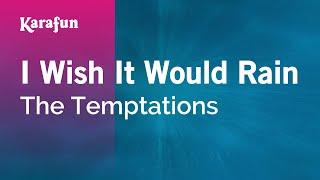 I Wish It Would Rain - The Temptations | Karaoke Version | KaraFun