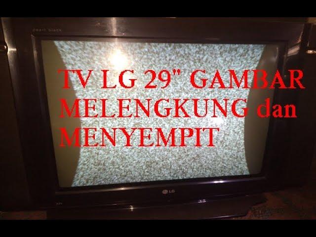 Memperbaiki Tv Lg 29 Gambar Melengkung Dan Menyempit Vlog28 Youtube