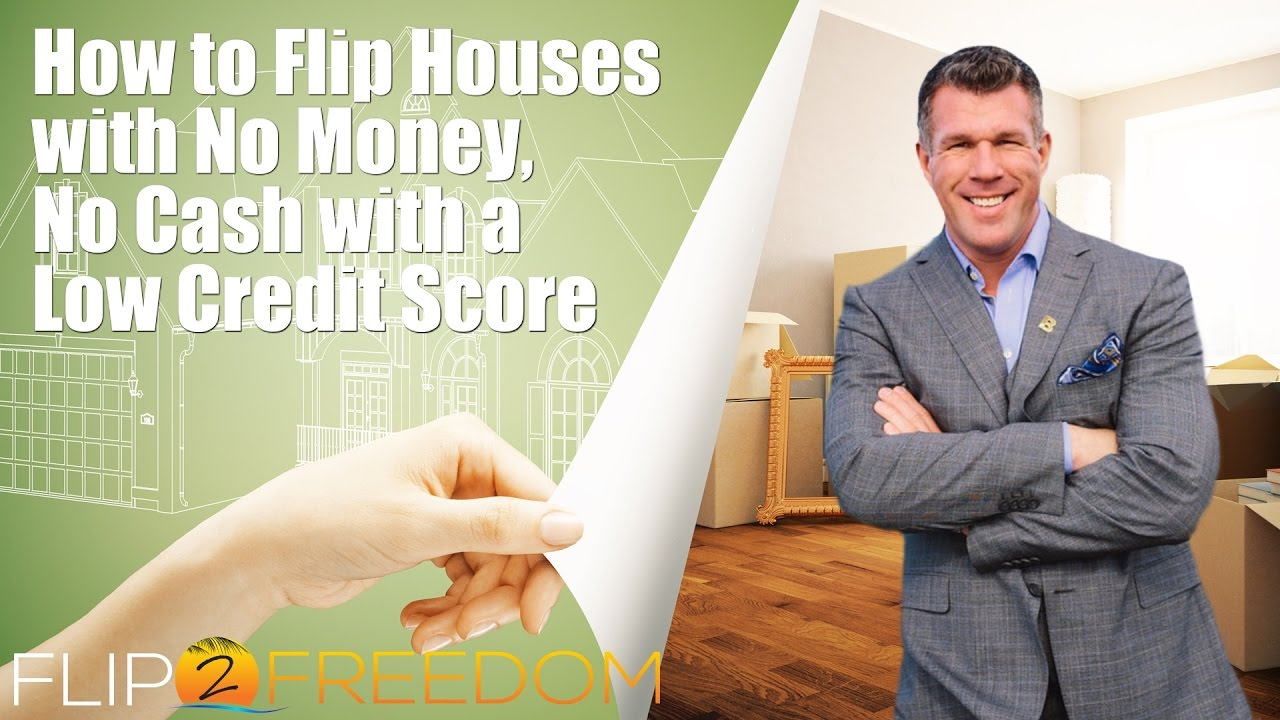 How to flip houses with no money no cash with a low credit score
