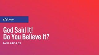 God Said It! Do You Believe It?