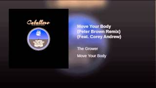 Move Your Body (Peter Brown Remix) (Feat. Corey Andrew)