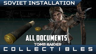 Rise of the Tomb Raider - All Soviet Installation Documents - Locations Guide