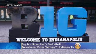 Big ten moves men's tournament from chicago to indianapolis