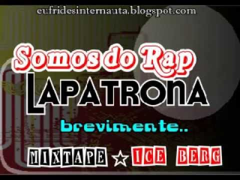Lapatrona - Somos Do Rap Official music Videos De Viajes