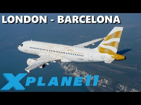 X-PLANE 11 | A320 | LONDON (EGLL) - BARCELONA (LEBL) FULL LI