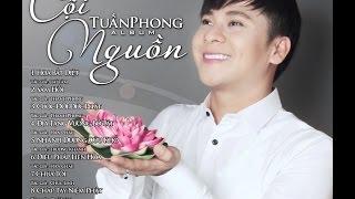 Nhạc Phật Giáo - Tuyển Chọn Nhạc Phật Giáo Hay Nhất Việt Nam - Ca Sĩ  Nguyễn Tuấn Phong