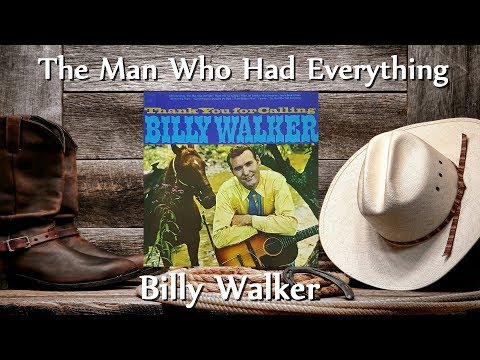 Billy Walker - The Man Who Had Everything