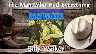 Watch Billy Walker Man Who Had Everything video