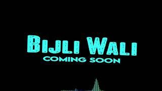 """""""Bijli Wali"""" Teaser"""