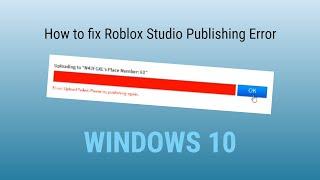How to fix Roblox Studio Publishing Problem {READ DESCRIPTION!}