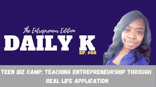 Students Learning Entrepreneurship and Making Business Decisions | Daily K Ep. 68 | KTTeeV