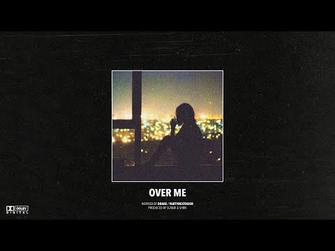 "(FREE) Drake x PARTYNEXTDOOR Type Beat – ""Over Me"" 