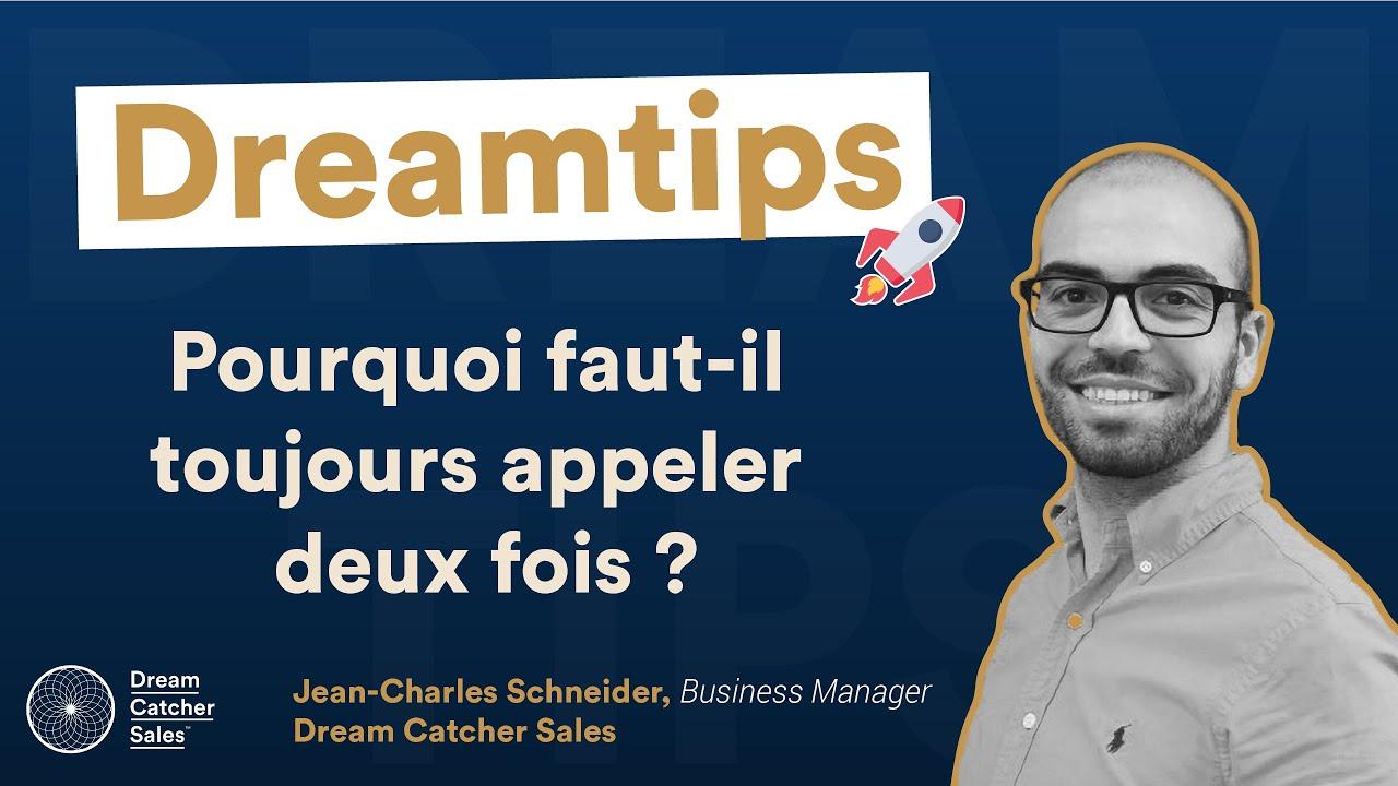 #DreamTipsDCS : Pourquoi faut-il toujours appeler deux fois ? par Dream Catcher Sales