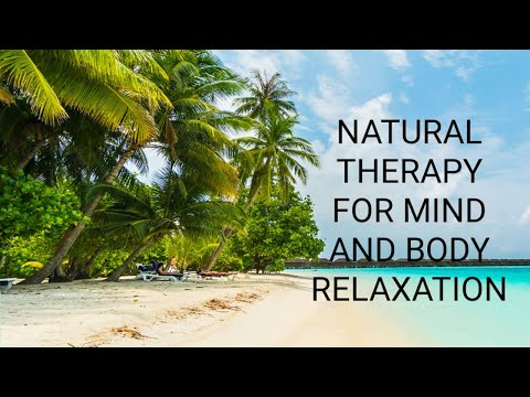 NATURAL THERAPY FOR MIND AND BODY RELAXATION