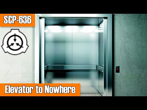 SCP-636 Elevator to Nowhere | Object Class Euclid | Building SCP