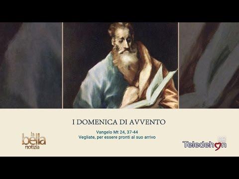LA BELLA NOTIZIA - I DOMENICA DI AVVENTO - ANNO A