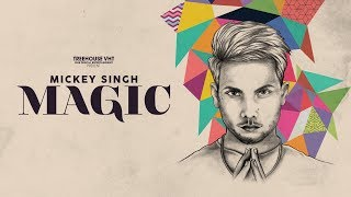 YTL Official Audio Mickey Singh Magic EP I TreehouseVHT Latest Punjabi Song 2018