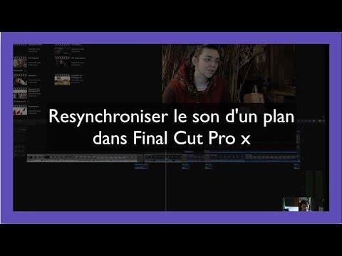 Tuto Final Cut Pro X : Re-synchroniser le son d'un plan