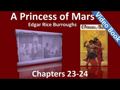 Chapters 23 - 24 - A Princess of Mars by Edgar Rice Burroughs