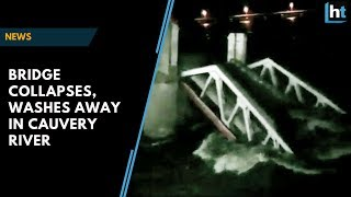 Watch: Trichy bridge collapses, washes away in Cauvery river basin thumbnail