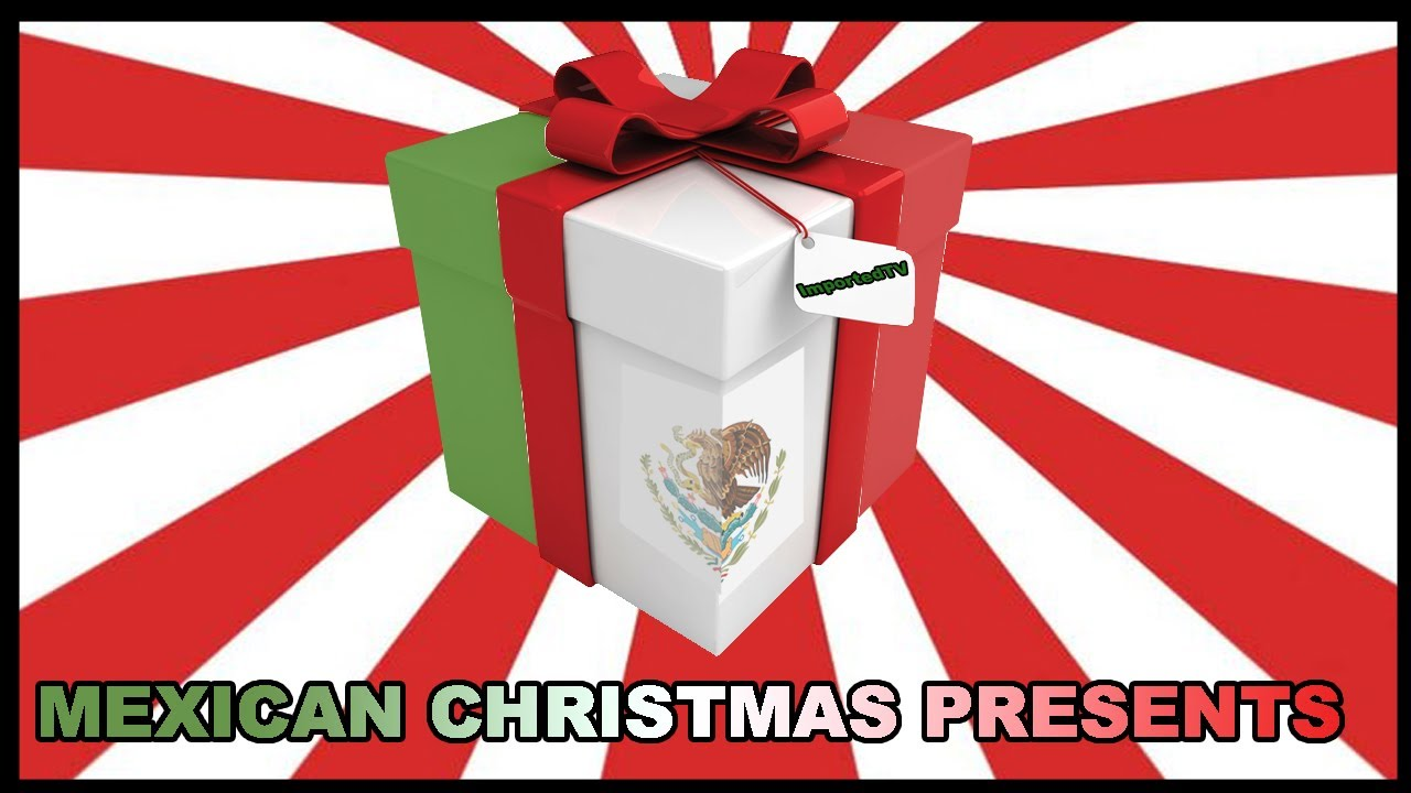 Mexican Christmas Presents - ImportedTv - YouTube