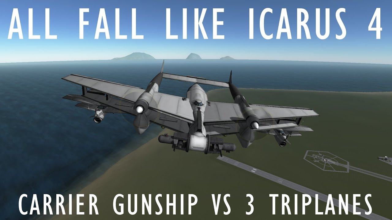 KSP Dogfights All Fall Like Icarus 4 Carrier Gunship