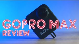 GoPro MAX Review - An Almost Game Changer (So Very Close)