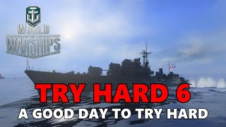 World of Warships - Try hard 6 - A Good Day To Try Hard