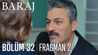 Baraj 32. Bölüm 2. Fragmanı