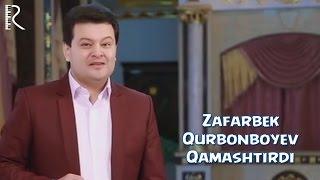 Зафарбек Курбонбоев - Камаштирди