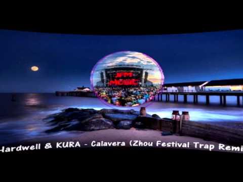 Hardwell & KURA - Calavera (Zhou Festival Trap Remix)