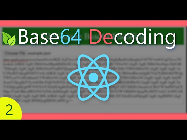 How to Decode Base64 to Original Values | React Tutorial