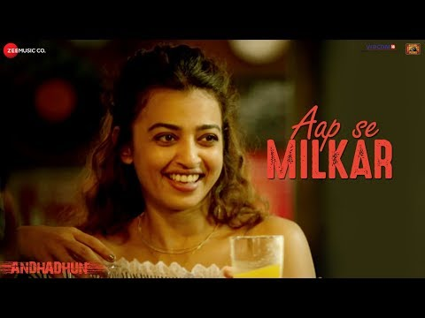 Aap Se Milkar - Full | AndhaDhun | Ayushmann Khurrana | Radhika | Amit Trivedi | Abhijeet , Aakansha