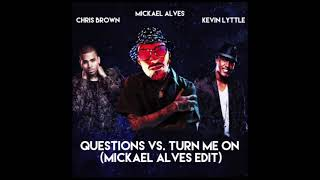 Chris Brown Kevin Lyttle Question Vs. Turn me On Mickael Alves Edit.mp3