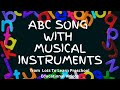 abc song learn the alphabet abcs with musical instruments
