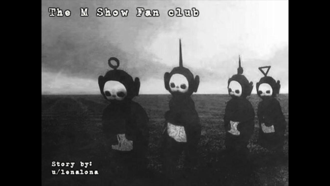 (r/nosleep) The M Show Fan Club