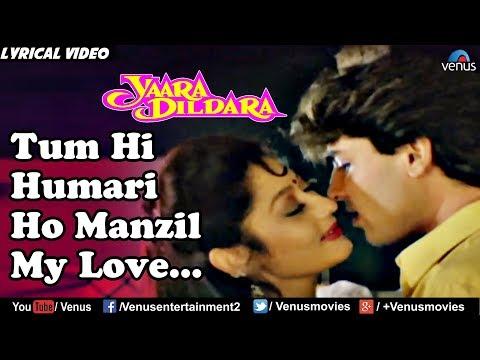 Tum Hi Hamari Ho Manzil My Love - Lyrical Video   Yaara Dildara   Best Bollywood Romantic Songs 2017