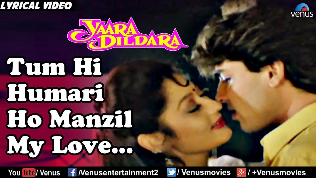 Download Tum Hi Hamari Ho Manzil My Love - Lyrical Video   Yaara Dildara   Best Bollywood Romantic Songs 2017