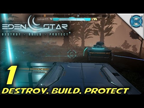 "Eden Star -Ep. 1- ""Destroy, Build, Protect"" -Let's Play Eden Star Gameplay- (S1)"