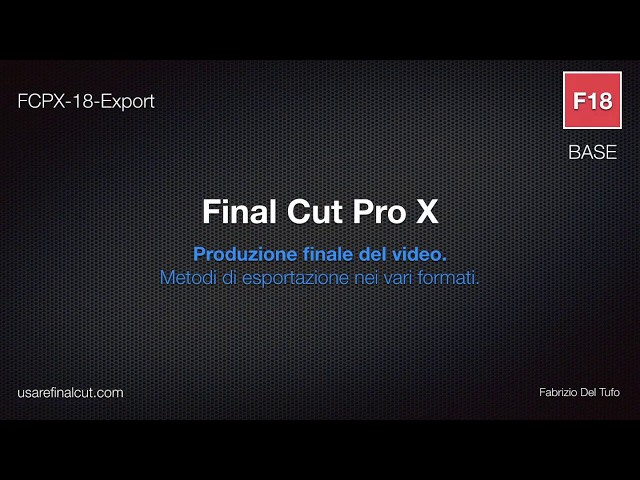 FCPX 10.2 - L18EX - EXPORT FINALE DEL VIDEO.