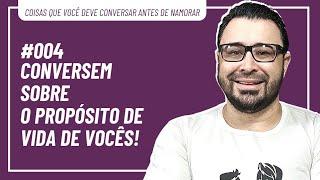 CONVERSEM SOBRE O PROPÓSITO DE VIDA DE VOCÊS!