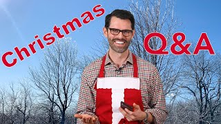 Christmas Q & A and Some Bloopers Too!