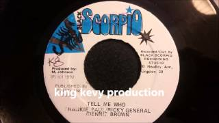 "Frankie Paul , Ricky General and Dennis Brown - Tell Me Who - Black Scorpio 7"" w/ Version"