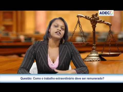 """ADECO - """"Informação Jurídica"""" 27º Ep.- Como o trabalho extraordinário deve ser remunerado?"""