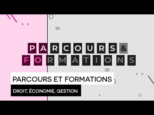 [ORIENTATION] : Parcours et Formations : Domaine Droit, Économie, Gestion