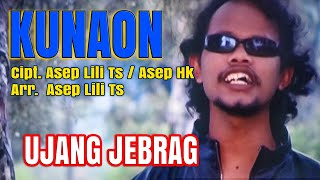 Video KUNAON- Ujang Jebrag download MP3, 3GP, MP4, WEBM, AVI, FLV April 2018