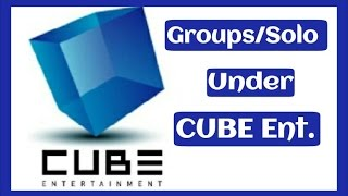 [THE BEST] Kpop Groups/Solo Under CUBE Ent. ☆Top kpop☆