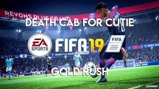 Death Cab for Cutie - Gold Rush (FIFA 19 Soundtrack)