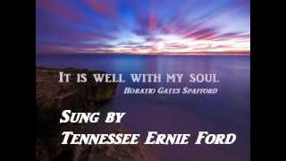 It is well with my soul.wmv Tennessee Ernie Ford + Lyrics