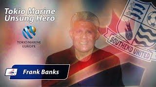 Tokio Marine Unsung hero   Frank Banks   Southend United